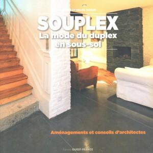 livre souplex la mode du duplex en sous-sol publication article excavation olivier olindo architecte architecture reportage